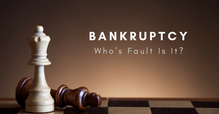 Bankruptcy. Who's Fault Is It?