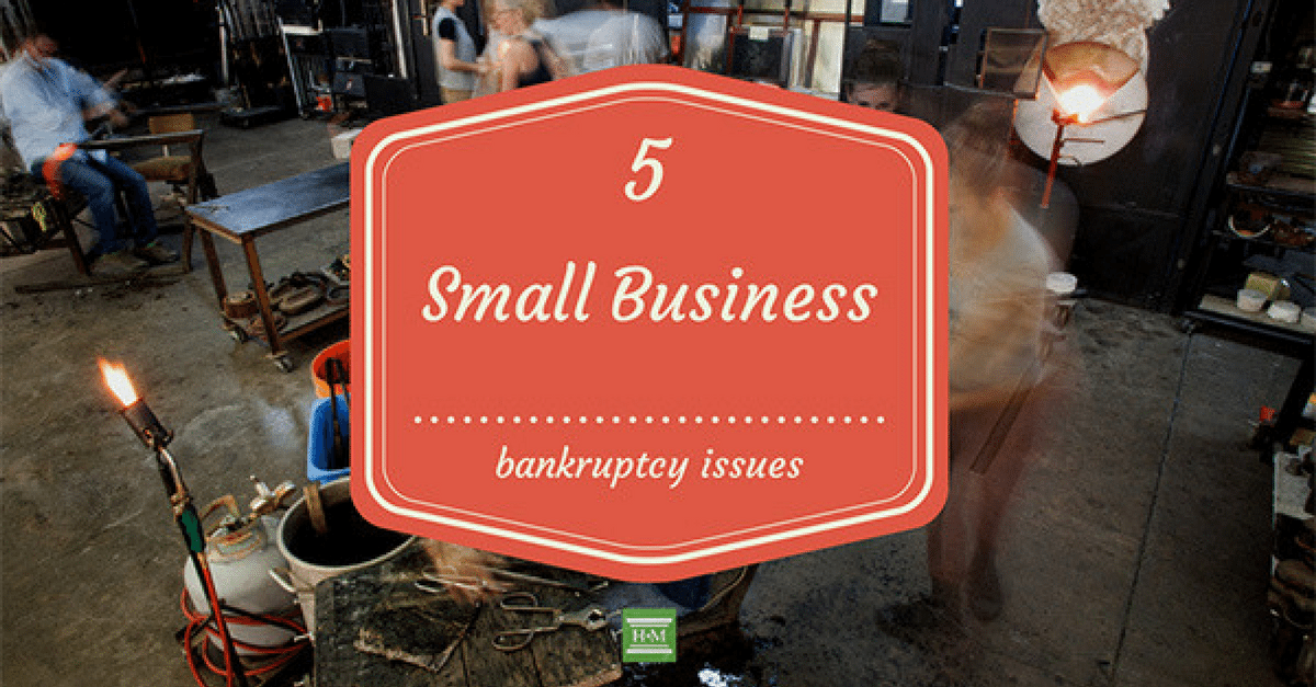 Top 5 Bankruptcy Issues for Small Business Owners