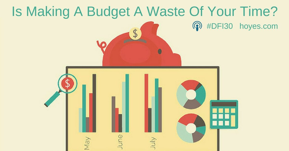 Is Making A Budget A Waste Of Your Time?