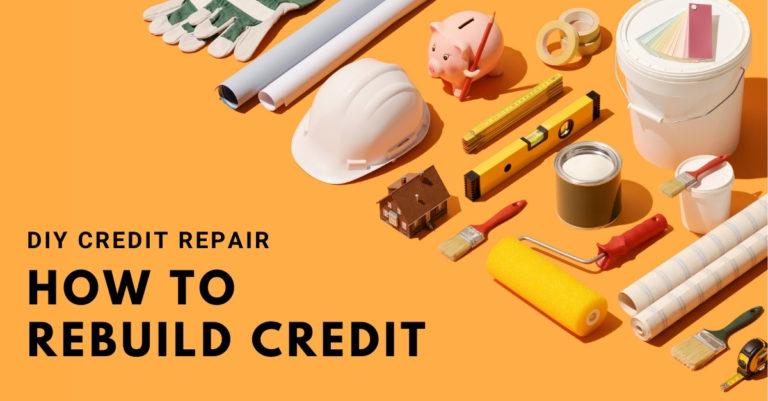 How to Repair and Rebuild Credit