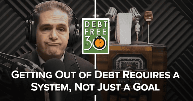 Getting Out Of Debt Requires A System, Not Just A Goal