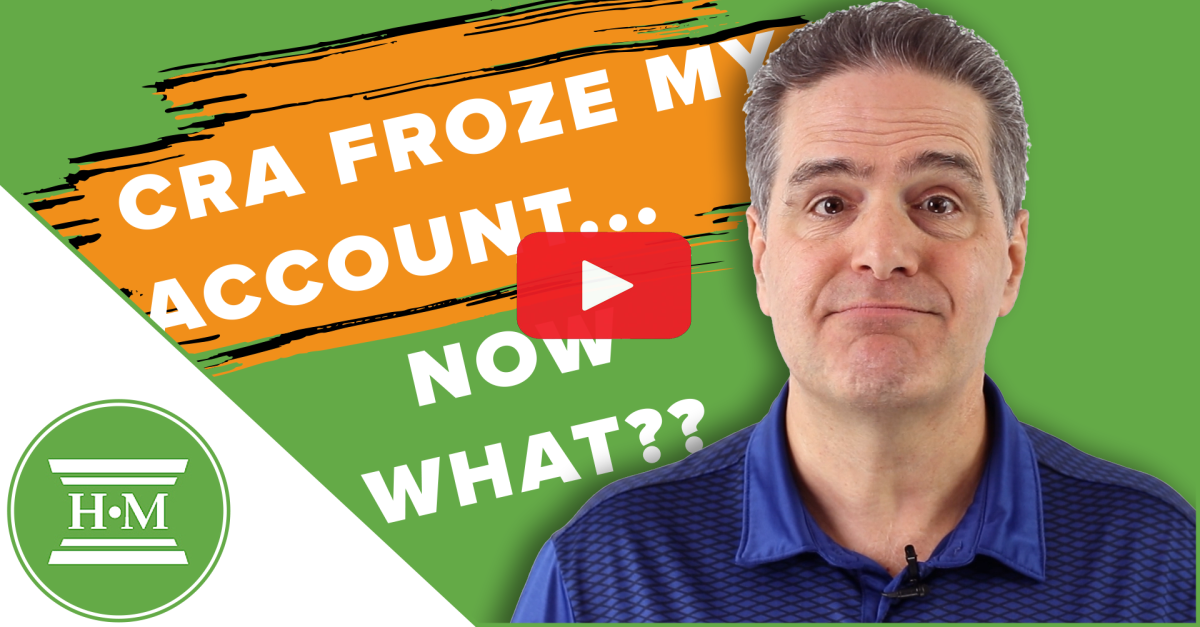 CRA Can Freeze Your Bank Account. Here's What to Do About It.