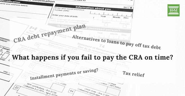 Should I Borrow to Pay Taxes to CRA?